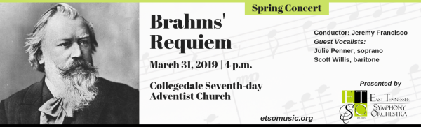 "EAST TENNESSEE SYMPHONY ORCHESTRA PRESENTS SPRING CONCERT ""BRAHMS' REQUIEM"" AT COLLEGEDALE SDA CHURCH MARCH 31"